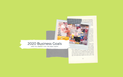 WHAT ARE YOUR 2020 BUSINESS GOALS?